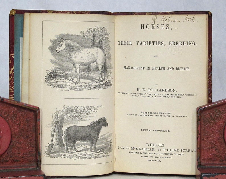 1849 - Horses Their Varieties, Breeding, and Management in Health and Disease - by H D Richardson